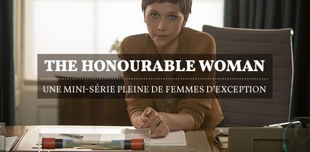 The Honourable Woman, une mini-série pleine de femmes d'exception