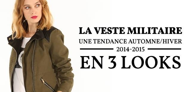 La veste militaire, une tendance automne/hiver 2014-2015, en 3 looks