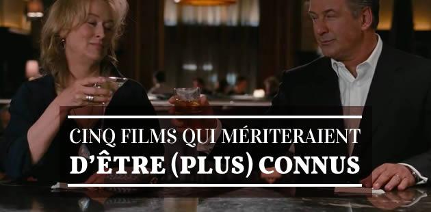 Cinq films qui mériteraient d'être (plus) connus