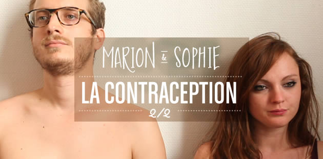 La contraception 2/2 — Marion & Sophie