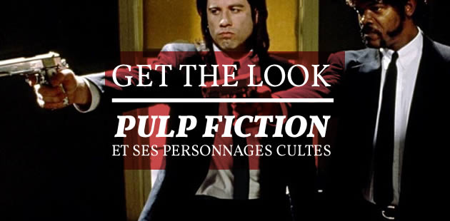 Get The Look — Pulp Fiction et ses personnages cultes