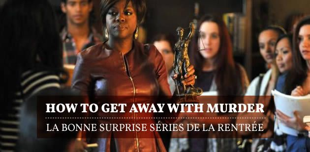 How To Get Away With Murder, la bonne surprise séries de la rentrée