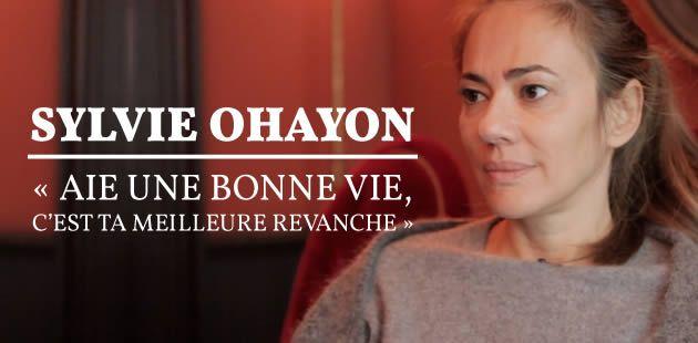 Sylvie Ohayon : « aie une bonne vie, c'est ta meilleure revanche »