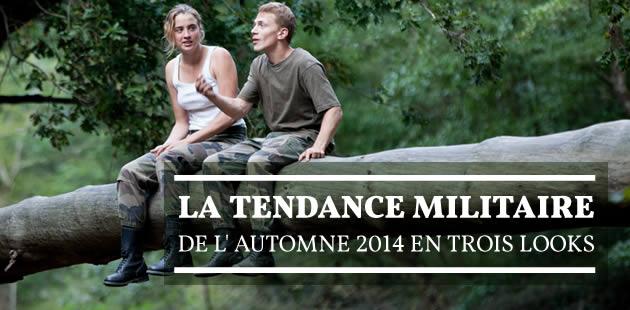 La tendance militaire de l'automne 2014 en trois looks