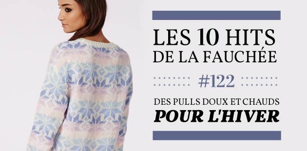 Les 10 Hits de la Fauchée #122 – Des pulls doux et chauds pour l'hiver