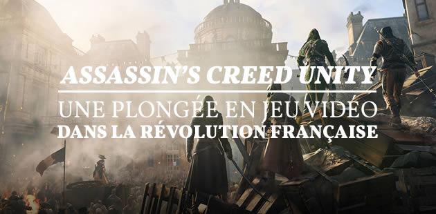 Assassin's Creed Unity, une plongée en jeu vidéo dans la Révolution Française