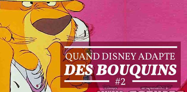 Quand Disney adapte des bouquins #2