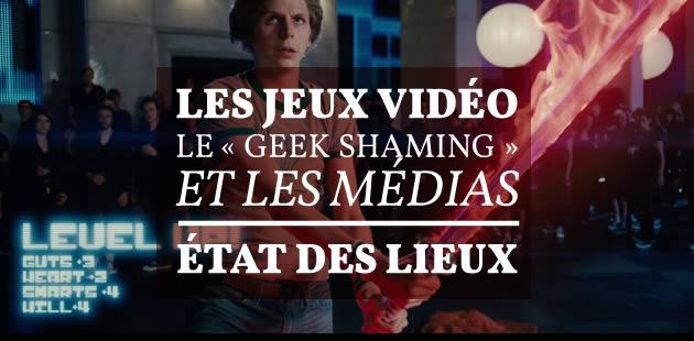Les jeux vidéo, le «geek shaming» et les médias : état des lieux