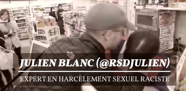 Julien Blanc (@RSDJulien), expert en harcèlement sexuel raciste, «s'explique » pour la première fois [MAJ]