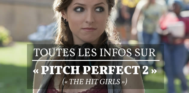 « Pitch Perfect » (« The Hit Girls ») 2 a sa bande-annonce !