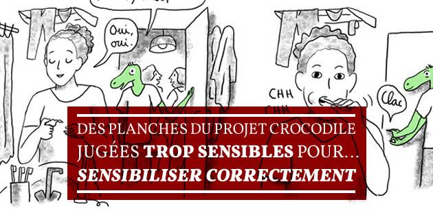 Des planches du Projet Crocodiles jugées trop sensibles pour… sensibiliser correctement [MAJ]