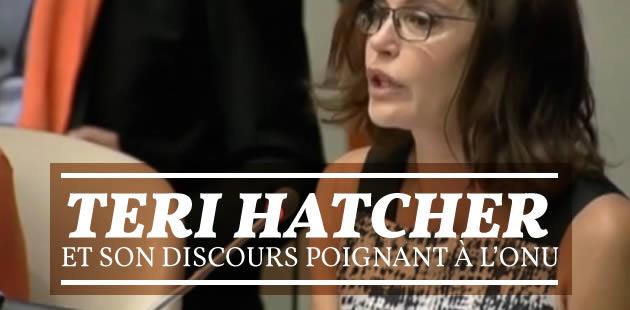 Teri Hatcher et son discours poignant à l'ONU