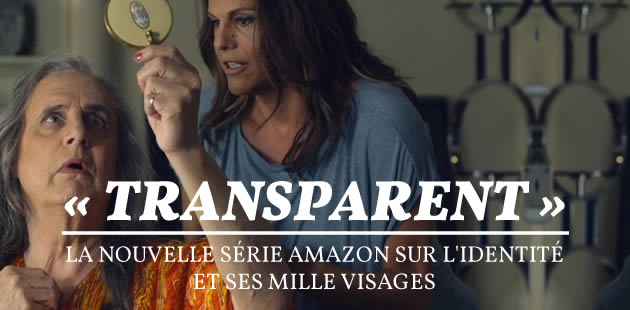 «Transparent », la nouvelle série Amazon sur l'identité et ses mille visages