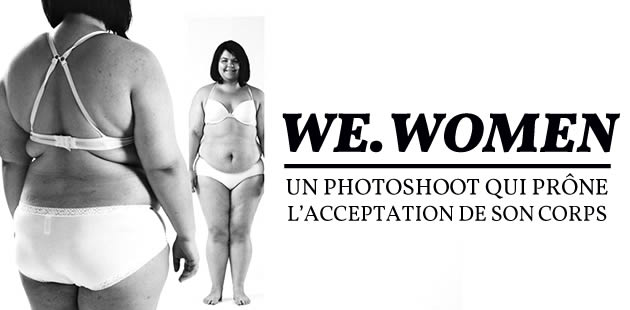 WE.WOMEN, un photoshoot qui prône l'acceptation de son corps