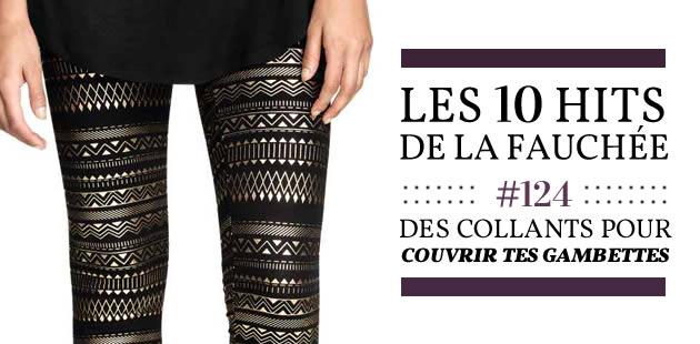 Les 10 Hits de la Fauchée #124 — Des collants pour couvrir tes gambettes