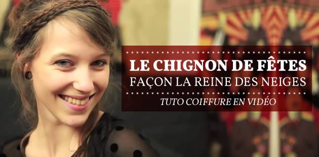 Le chignon de fêtes façon La Reine des Neiges — Tuto Coiffure en vidéo