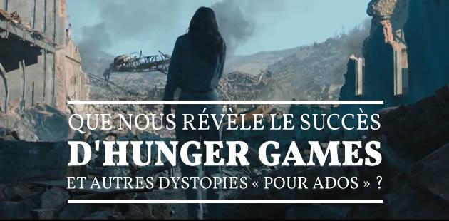 Que nous révèle le succès d'Hunger Games et autres dystopies «pour ados » ?