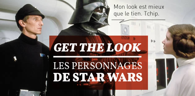 Get the Look — Les personnages de Star Wars
