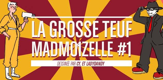 La Grosse Teuf madmoiZelle #1 dessinée par Cy. et LadyDandy