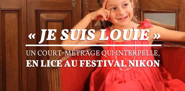«Je suis Louie », un court-métrage qui interpelle, en lice au festival Nikon