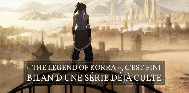 «The Legend of Korra », c'est fini: bilan d'une série déjà culte