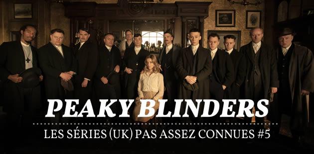 Peaky Blinders — Les séries (UK) pas assez connues #5