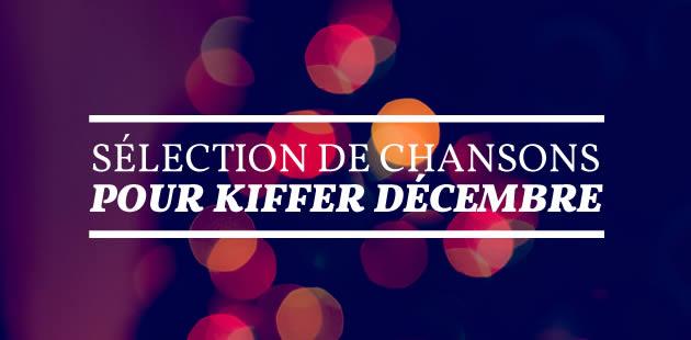 Sélection de chansons pour kiffer décembre