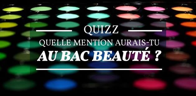Quelle mention aurais-tu au bac beauté ? – Quizz beauté