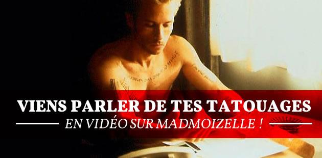 Viens parler de tes tatouages en vidéo sur madmoiZelle !