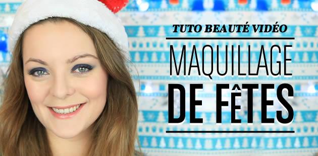 Tuto Beauté Vidéo – Maquillage de fêtes