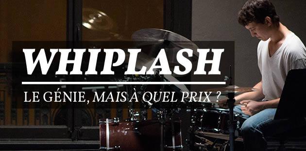 Whiplash : le génie, mais à quel prix ?