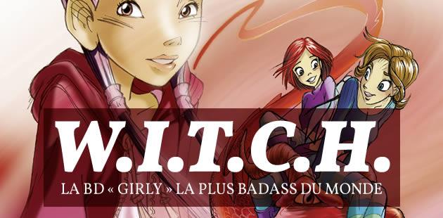 W.I.T.C.H., la BD «girly » la plus badass du monde