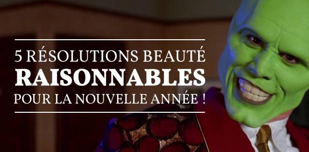 5 résolutions beauté raisonnables pour la nouvelle année !