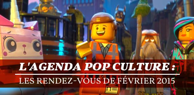 L'agenda pop culture : les rendez-vous de février 2015