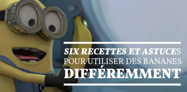 Six recettes et astuces pour utiliser des bananes différemment