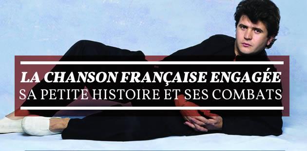 La chanson française engagée, sa petite histoire et ses combats