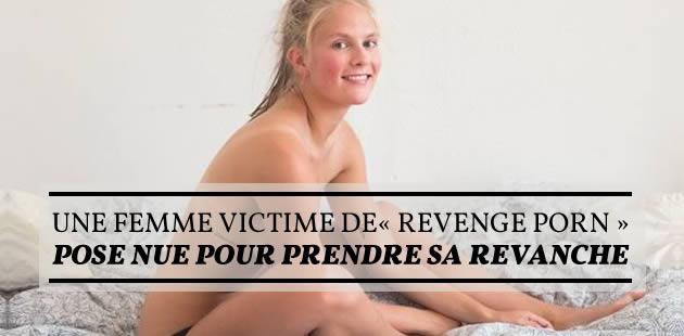 Une femme victime de «revenge porn» pose nue pour prendre sa revanche