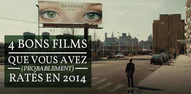 Quatre bons films que vous avez (probablement) ratés en 2014