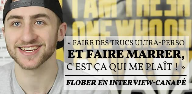 FloBer en interview-canapé : « Faire des trucs ultra-perso et faire marrer, c'est ça qui me plaît ! »