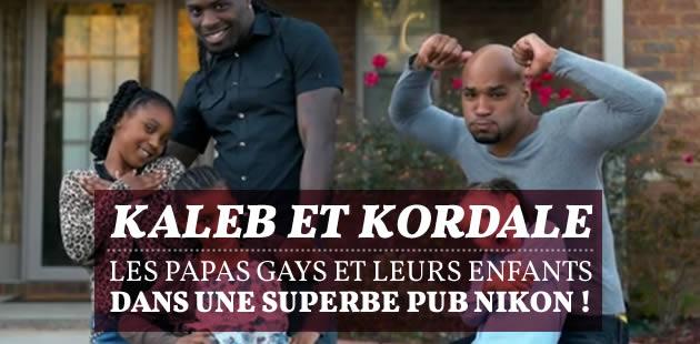 Kaleb et Kordale, les papas gays et leurs enfants dans une superbe pub Nikon !