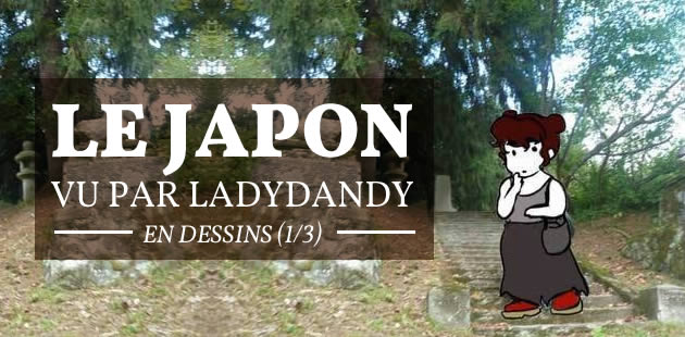 Le Japon vu par LadyDandy en dessins (1/3)