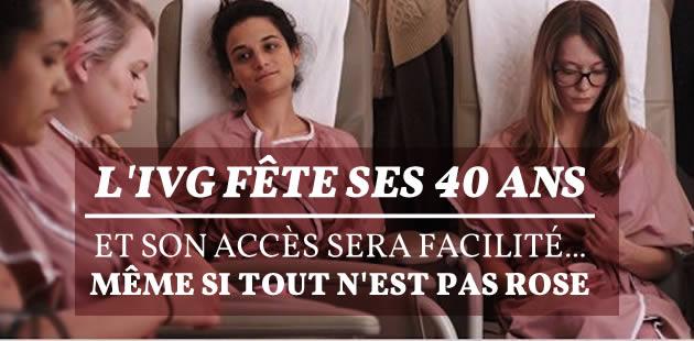 L'IVG fête ses 40 ans, et son accès sera facilité… même si tout n'est pas rose