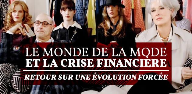 Le monde de la mode et la crise financière : retour sur une évolution forcée