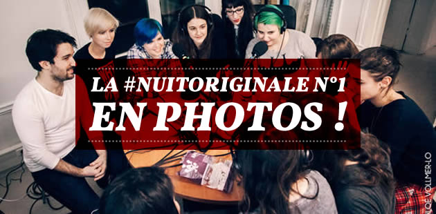 La #NuitOriginale n°1 en photos !