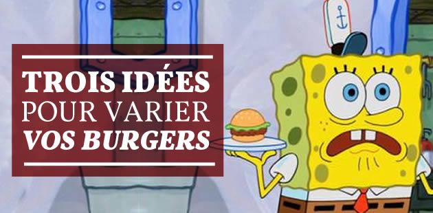 Trois idées pour varier vos burgers