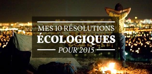 Mes 10 résolutions écologiques pour 2015