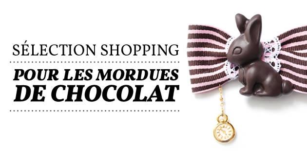Sélection shopping pour les mordues de chocolat
