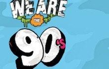 5×2 places à gagner pour la We Are The 90's du vendredi 16 janvier 2015 !