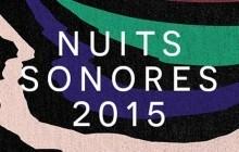 Les Nuits Sonores 2015 dévoilent (un peu) leur programmation