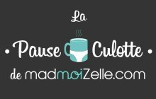 La Pause Culotte madmoiZelle, votre nouveau rendez-vous quotidien !